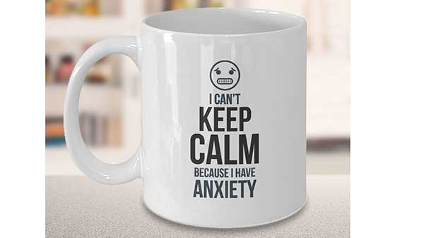 Funny Anxiety Quote Mug