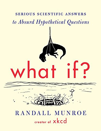 Serious Scientific Answers to Absurd Hypothetical Questions