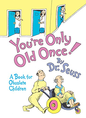 You're Only Old Once, Dr Seuss