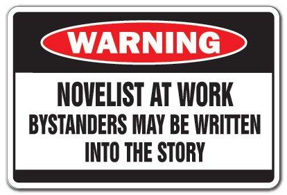 Novelist at Work Warning Sign