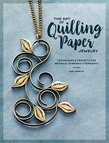 An edition of The Art of Quilling Paper Jewelry
