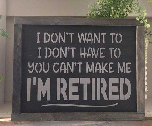 Framed Retirement Slogan