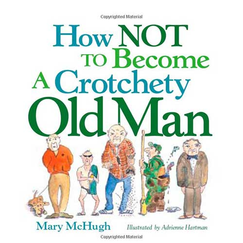 How Not to be a Crotchety Old Man