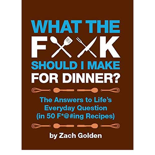 What the F Should I Make for Dinner Cookbook